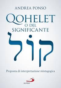 Presentazione del libro: Qohelet o del significante Proposta di interpretazione mistagogica