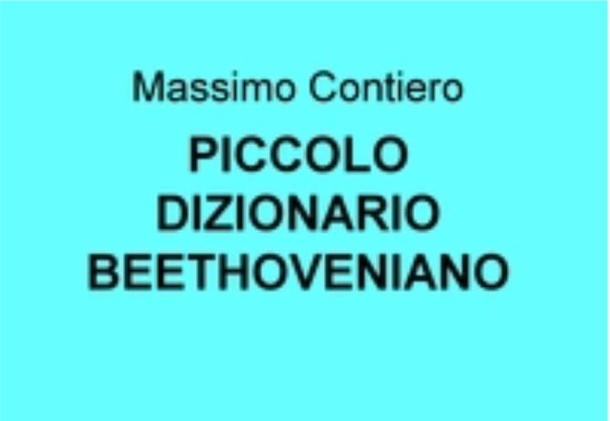 PRESENTAZIONE DEL VOLUME PICCOLO DIZIONARIO BEETHOVENIANO DI MASSIMO CONTIERO
